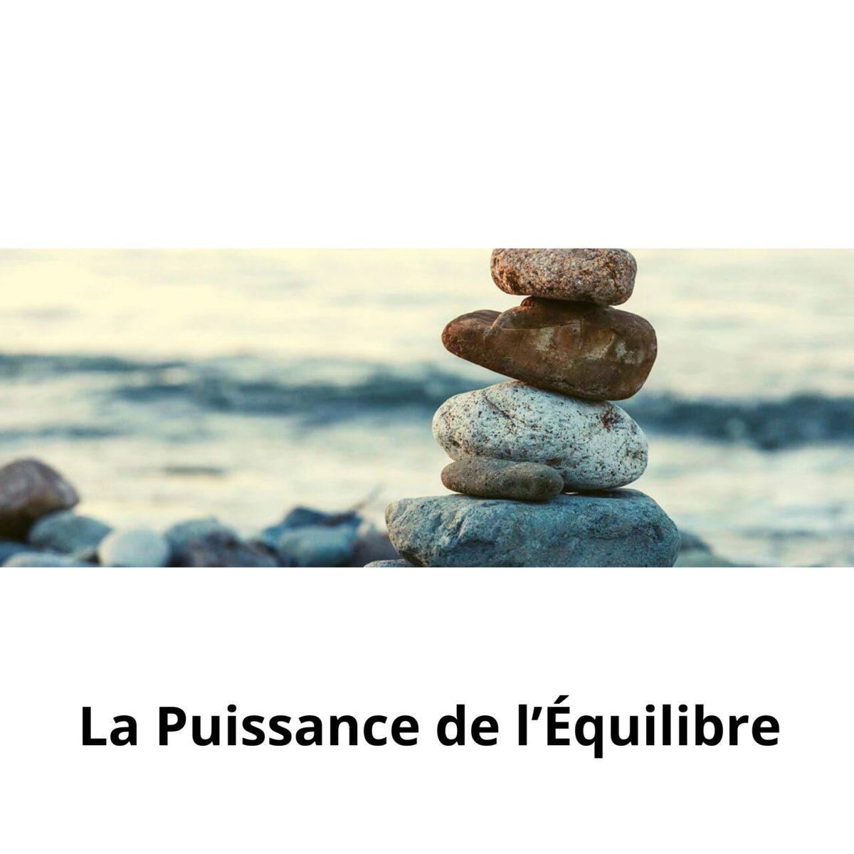 La Puissance de l'Équilibre